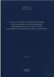 I costi e i benefici economico-finanziari dell'autonomia e dell'integrazione: i rapporti tra Italia e Valle d'Aosta all'interno di scenari istituzionali alternativi