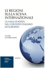 Le regioni sulla scena internazionale. La Valle d'Aosta nel contesto italiano…