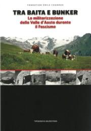 Tra baita e bunker. La militarizzazione della Valle d'Aosta durante il fascismo