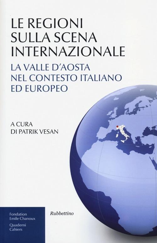 Le regioni sulla scena internazionale. La Valle d'Aosta nel contesto italiano ed europeo